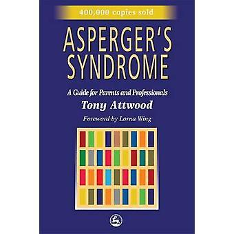 Aspergers syndrom - en Guide för föräldrar och yrkesverksamma av Tony på