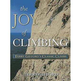 The Joy of Climbing - A Celebration of Terry Gifford's Classic Climbs