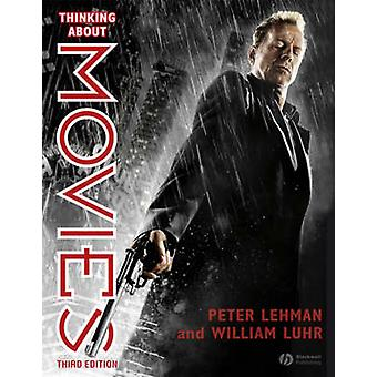 Thinking About Movies 3e by Lehman