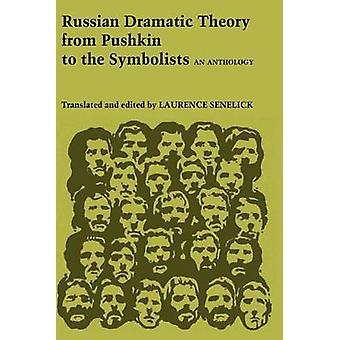 Russische dramatische Theorie von Puschkin, die Symbolisten - eine Anthologie