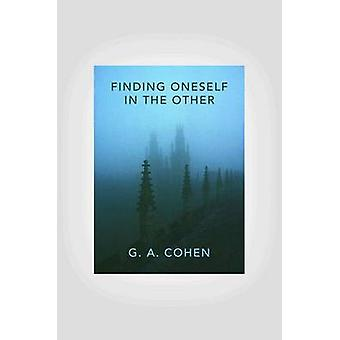 Finding Oneself in the Other by G. A. Cohen - 9780691148816 Book