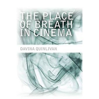 The Place of Breath in Cinema by Davina Quinlivan - 9780748683062 Book