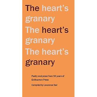 The Heart's Granary - Poetry and Prose from 50 Years of Enitharmon Pre