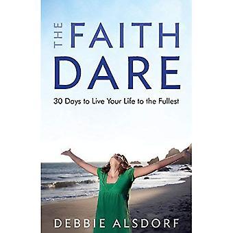 De geloof-Dare: 30 dagen om je leven ten volle