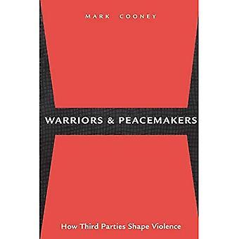 Guerreros y pacificadores: Cómo terceras partes forma de violencia