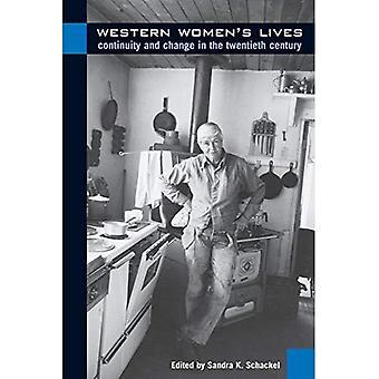 Westliche Frauen & s Leben: Kontinuität und Wandel im 20. Jahrhundert