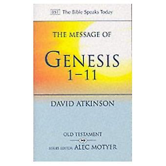 Budskapet om Genesis 1-11: gryningen av skapelsen (Bibeln talar idag)