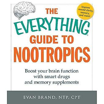 The Everything Guide to Nootropics: Boost Your Brain Function with Smart Drugs and Memory Supplements (Everything...