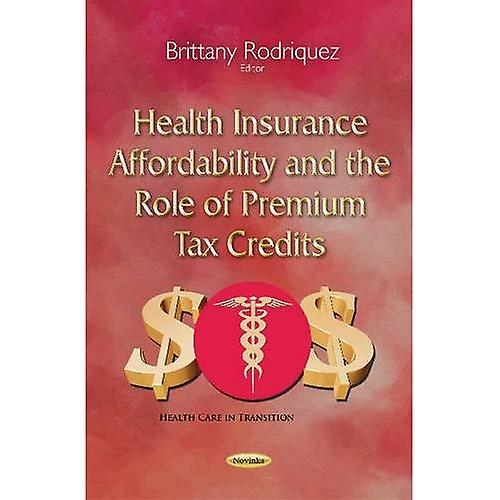 Health Insurance Affordability and the Role of Premium Tax Crougeits (Health Care in Transition)