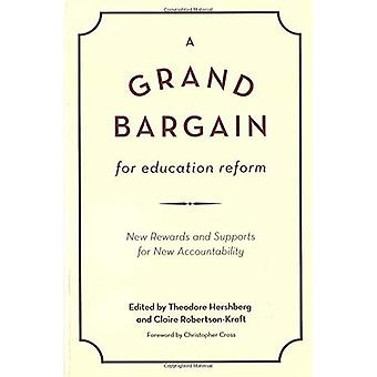 A Grand Bargain for Education Reform: New Rewards and Supports for New Accountability