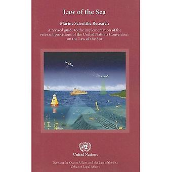 Marine Scientific Research: A Revised Guide to the Implementation of the Relevant Provisions of the United Nations Convention on the Law of the Se