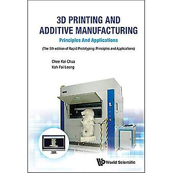 3D Printing and Additive Manufacturing