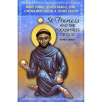 Franciskus och dårskap av Gud: reviderad upplaga