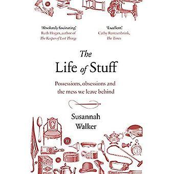 Livet av saker: en memoar om röran vi lämna bakom