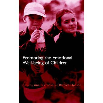 Promoting Childrens Emotional WellBeing by Buchanan & Ann