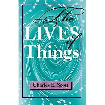 The Lives of Things by Scott & Charles E.