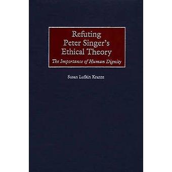 Gendrive Peter sangere etiske teori vigtigheden af menneskelig værdighed af Krantz & Susan F.