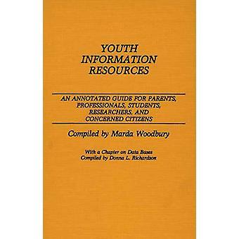 Youth Information Resources selityksin opas vanhemmat ammattilaiset opiskelijat tutkijoiden ja asianomaisten kansalaisten jäseneltä Woodbury & Marda