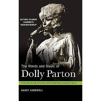 The Words and Music of Dolly Parton Getting to Know Countrys Iron Butterfly by Cardwell & Nancy