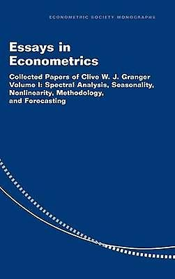 Essays in Econometrics Collected Papers of Clive W. J. Granger by Granger & Clive W. J.