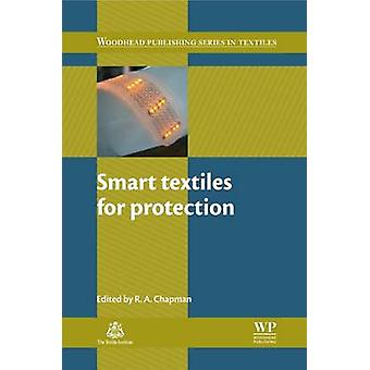 Smart Textiles for Protection by Chapman & Roger
