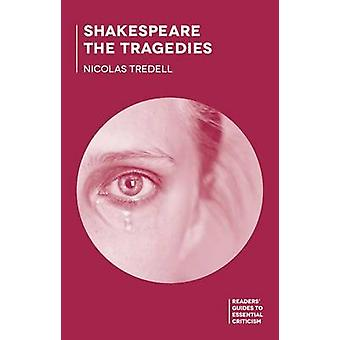 Shakespeare The Tragedies by Tredell & Nicolas