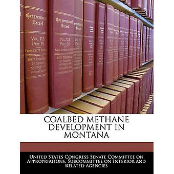 Coalbed Methane Development In Montana by United States Congress Senate Committee