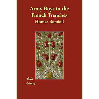 Army Boys in the French Trenches by Randall & Homer