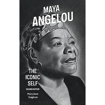 Maya Angelou The Iconic Self by Lupton & Mary