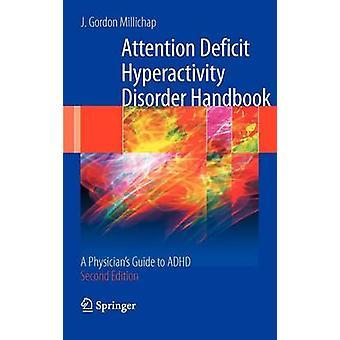 Oppmerksomhet Guide underskudd hyperaktivitet Disorder Handbook A leger til ADHD ved Millichap & J. Gordon