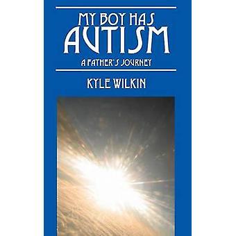 Mon garçon a l'autisme A pères voyage par Wilkin & Kyle