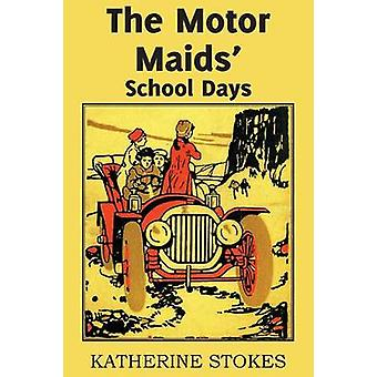 The Motor Maids School Days by Stokes & Katherine