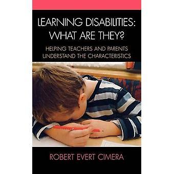 Une déficience d'apprentissage quels sont-ils aider les Parents et les enseignants à comprendre les caractéristiques de Cimera & Robert E.