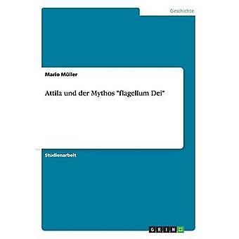 Attila und der Mythos flagellum Dei by Mller & Mario