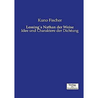 Lessings Nathan der Weise by Fischer & Kuno