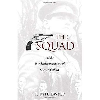 The Squad: And the Intelligence Operations of Michael Collins