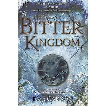 The Bitter Kingdom by Rae Carson - 9780062026545 Book