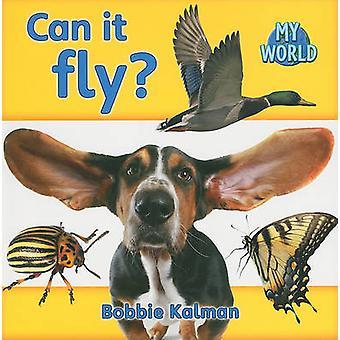 Can it Fly? by Bobbie Kalman - 9780778795278 Book