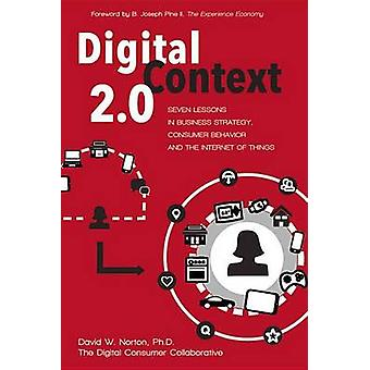 Digital Context 2.0 - Seven Lessons in Business Strategy - Consumer Be