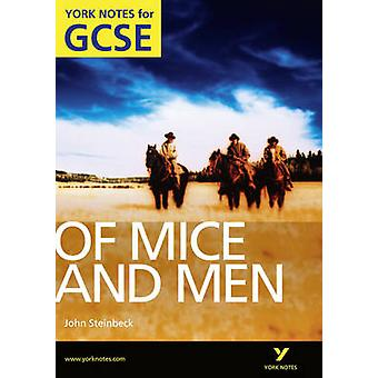 Of Mice and Men - York Notes for GCSE (Grades A*-G) - 2010 by Martin St