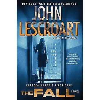 The Fall by John Lescroart - 9781476709222 Book