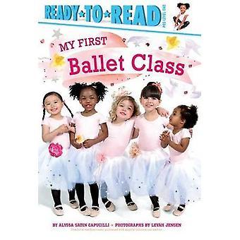 My First Ballet Class by Alyssa Satin Capucilli - Leyah Jensen - 9781