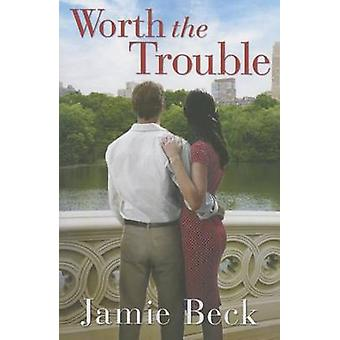 Worth the Trouble by Jamie Beck - 9781503954502 Book
