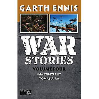 War Stories - Vol. 4 by Garth Ennis - Aria Thomas - 9781592912773 Book