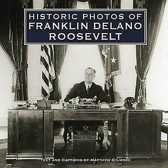 Historic Photos of Franklin Delano Roosevelt by Matthew Gilmore - 978