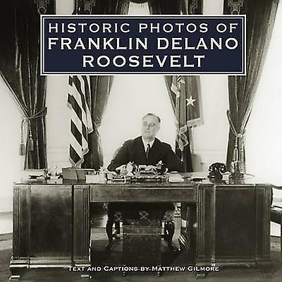 Historic Photos of Franklin Delano Roosevelt by Matthew Gilmore - 978