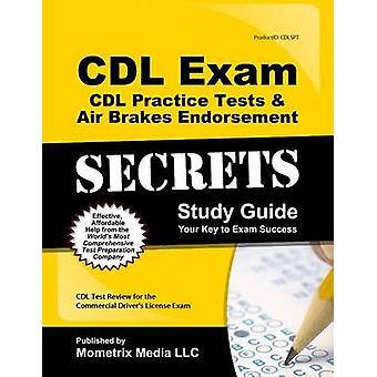 CDL Exam Secrets CDL Practice Test Secrets - Study Guide - CDL Test Re