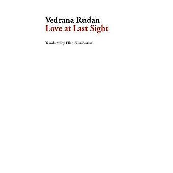 Love at Last Sight by Vedrana Rudan - MS Ellen Elias-Bursac - 9781628
