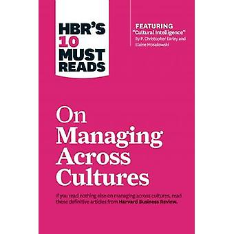 HBR's 10 Must Reads on Managing Across Cultures (with Featured Articl