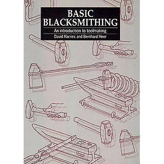 Basic Blacksmithing - An Introduction to Toolmaking by David Harries -